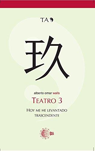TEATRO 3. HOY ME HE LEVANTADO TRASCENDENTE (Teatro Alberto Omar) por ALBERTO Omar Walls
