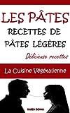 Telecharger Livres LES PATES Recettes de pates legeres La Cuisine Vegetalienne t 10 (PDF,EPUB,MOBI) gratuits en Francaise