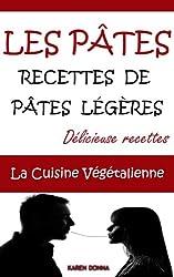 LES PÂTES. Recettes de pâtes légères. (La Cuisine Végétalienne t. 10)