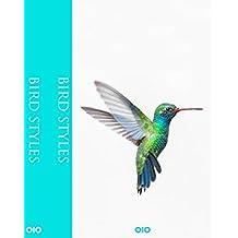 Bird Styles: Die Welt der Vögel - Wunder der Natur/ The World of Birds – A Wonder of Nature