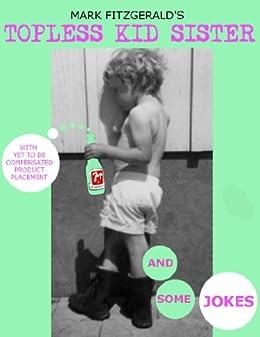 Topless Kid Sister (English Edition) par [Fitzgerald, Mark]