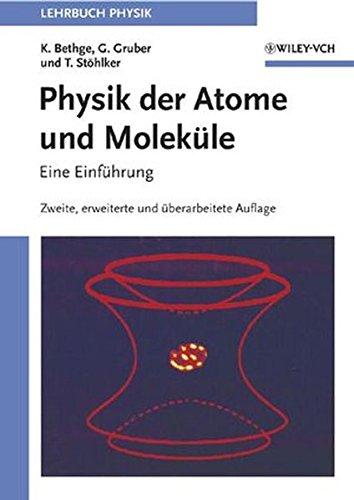 Physik der Atome und Moleküle: Eine Einführung: Zweite, Erweiterte Und Uberarbeitete Auflage