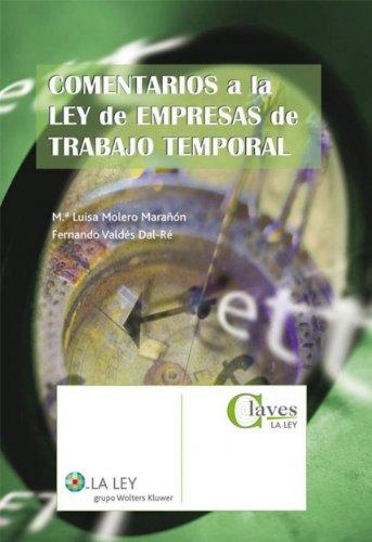 Comentarios a la Ley de Empresas de Trabajo Temporal por M.ª Luisa Molero Marañón