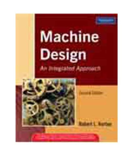 Machine Design: An Integrated Approach, 2e