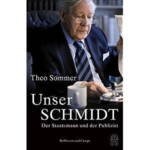 41QNr3SI98L. SS300  - Unser Schmidt: Der Staatsmann und der Publizist (Biografien)