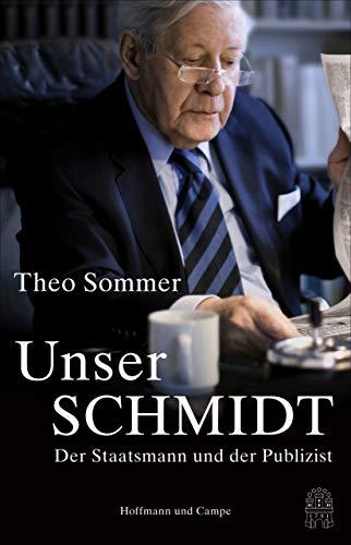 41QNr3SI98L - Unser Schmidt: Der Staatsmann und der Publizist (Biografien)