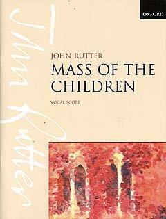 MASS OF THE CHILDREN - arrangiert für Klavierauszug [Noten / Sheetmusic] Komponist: RUTTER JOHN