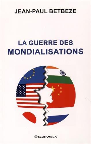 La guerre des mondialisations