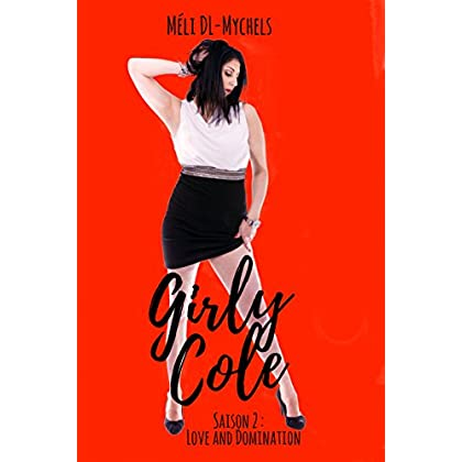 Girly Cole: Saison 2 : Love and Domination (Tome 1)