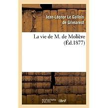 La vie de M. de Molière (Éd.1877) (Litterature)