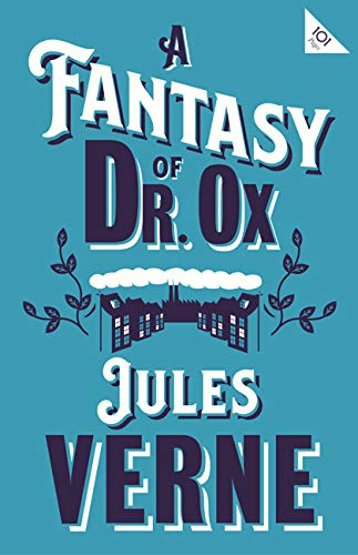 A Fantasy of Dr Ox (Alma Classics 101 Pages) (English Edition ...