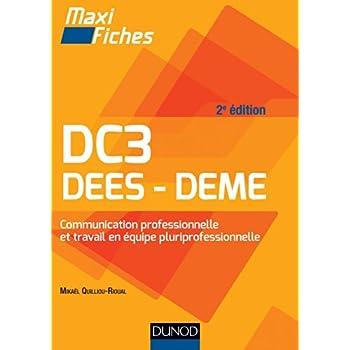 Maxi fiches DC3 - Communication professionnelle et travail en équipe pluriprofessionnelle - 2ed: DEES, DEME