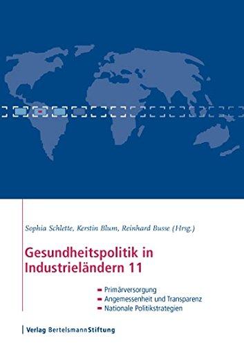 Gesundheitspolitik in Industrieländern 11: Im Blickpunkt: Primärversorgung, Angemessenheit und Transparenz, nationale Politikstrategien