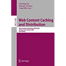 Web Content Caching and Distribution: 9th International Workshop, WCW 2004 Beijing, China, October 18-20, 2004 Proceedings (Lecture Notes in Computer Science)