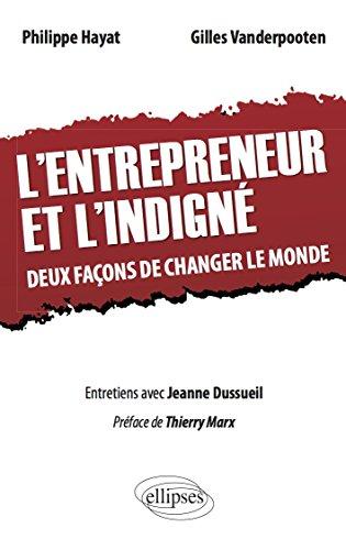 Couverture du livre L'entrepreneur et l'indigné: deux façons de changer le monde