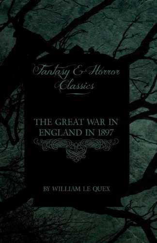 The Great War in England in 1897 (Fantasy and Horror Classics)