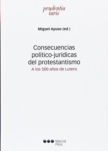Consecuencias político-jurídicas del protestantismo: A los 500 años de Lutero (Prudentia Iuris)