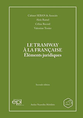 LE TRAMWAY A LA FRANÇAISE ELEMENTS JURIDIQUES par Aloïs Ramel
