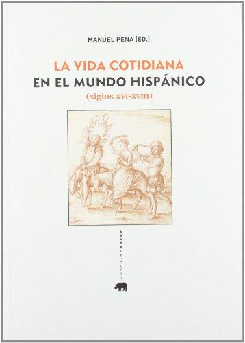 Descargar Libro La vida cotidiana en el mundo hispánico (siglos XVI-XVIII) (Lecturas de Historia) de Varios Autores