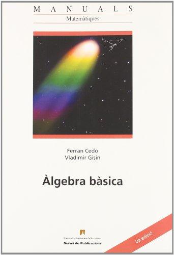 Ëgebra bˆsica (Manuals de la UAB) por Ferran Ced— GinŽ