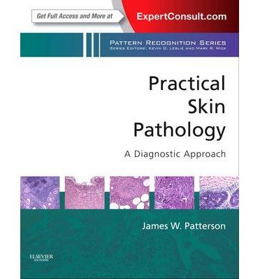 Descargar Libro [(Practical Skin Pathology: A Diagnostic Approach: A Volume in the Pattern Recognition Series)] [Author: James W. Patterson] published on (July, 2013) de James W. Patterson