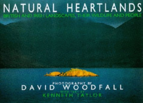 Natural Heartlands: Landscape, People and Wildlife of Britain and Ireland by Kenneth Taylor (1997-09-06)