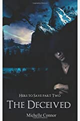 The Deceived: Novella: Volume 2 (Hers To Save Book) Paperback