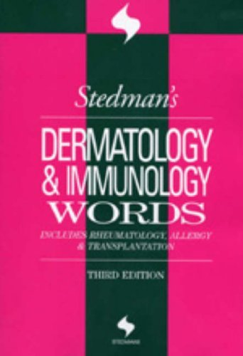 Stedman's Dermatology and Immunology Words: Includes Rheumatology, Allergy, and Transplantation (Stedman's Word Books) by Stedman's (2004-12-01)