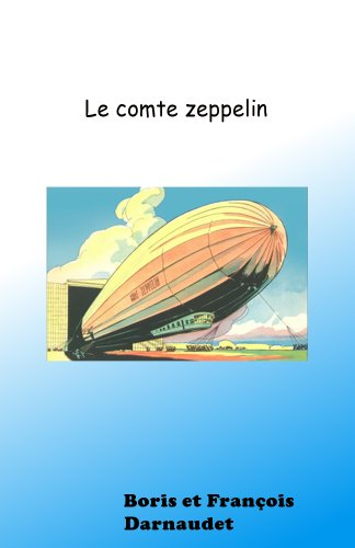 ZEPPELIN EN DANGER !: Le comte-Zeppelin par François Darnaudet