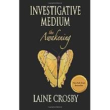 Investigative Medium - The Awakening by Laine Crosby (2013-07-01)