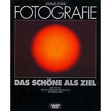 Fotografie. Das Schöne als Ziel. Zur Ästhetik und Psychologie der visuellen Wahrnehmung. (Gebundene Ausgabe) - Bildband