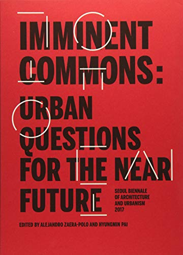 Imminent  commons: Urban Questions for the Near Future/ Seoul Bienale