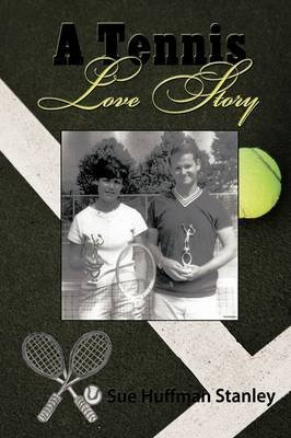 [(A Tennis Love Story)] [By (author) Sue Huffman Stanley] published on (March, 2009) par Sue Huffman Stanley