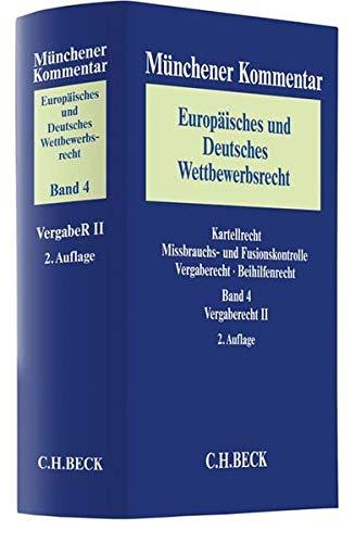 Münchener Kommentar Europäisches und Deutsches Wettbewerbsrecht. Kartellrecht, Missbrauchs- und Fusionskontrolle  Gesamtwerk: Münchener Kommentar ... und VOB/A, VSVgV und Landesvergaberecht