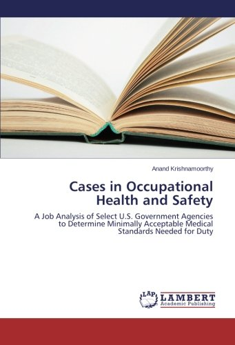 Cases in Occupational Health and Safety: A Job Analysis of Select U.S. Government Agencies to Determine Minimally Acceptable Medical Standards Needed for Duty
