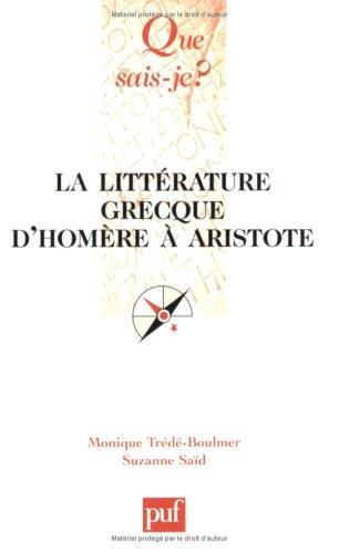 La Littérature grecque d'Homère à Aristote