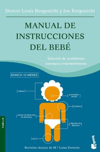 Manual de instrucciones del bebé : solución de problemas, consejos y mantenimiento : edad, 0-12 meses