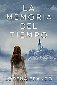 La memoria del tiempo par Lorena Franco