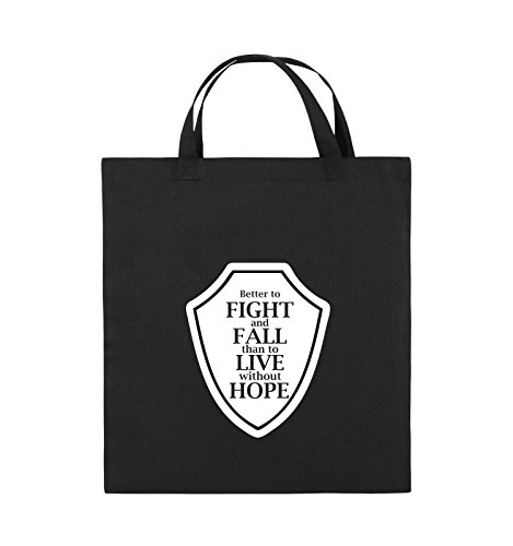 Comedy Bags - Better to fight and fall than to live wihtout hope - Jutebeutel - kurze Henkel - 38x42cm - Farbe: Schwarz / Pink Schwarz / Weiss