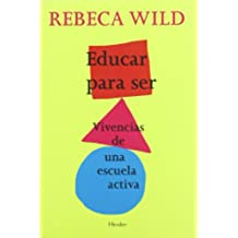 Educar para ser. Vivencias de una escuela activa