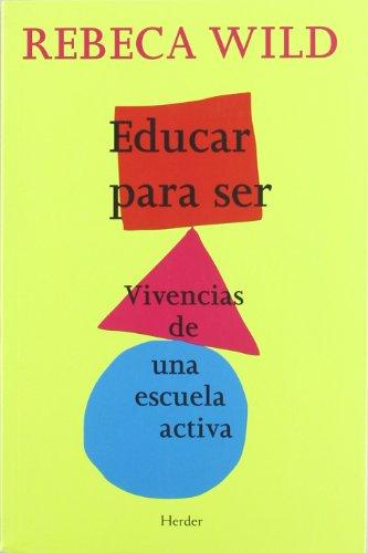 Educar para ser. Vivencias de una escuela activa por Rebeca Wild