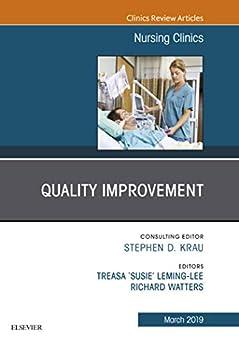Quality Improvement, An Issue Of Nursing Clinics, Ebook (the Clinics: Nursing 54) por Treasa