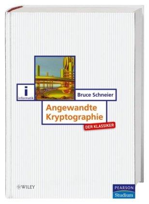 Angewandte Kryptographie - Der Klassiker. Protokolle, Algorithmen und Sourcecode in C