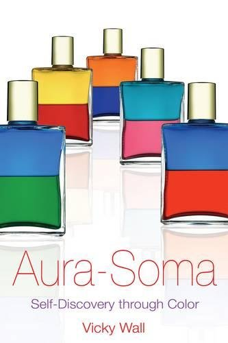 Aura-Soma: Self-Discovery Through Color: Self Discovery Through Colour