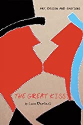 The Great Kiss: Art, Design and Emotions by Luca Damiani (2009-04-27)