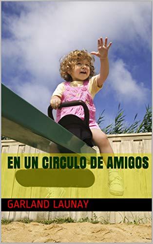 En un circulo de amigos (1) (Spanish Edition)