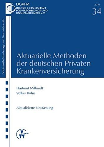 Aktuarielle Methoden der deutschen Privaten Krankenversicherung
