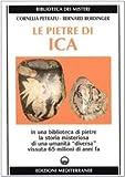 Le pietre di Ica. In una biblioteca di pietre la storia misteriosa di una «Umanità diversa» vissuta 65 milioni di anni fa