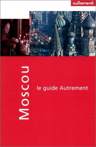 Guide Autrement. Moscou par Luc Perrot (Broché)