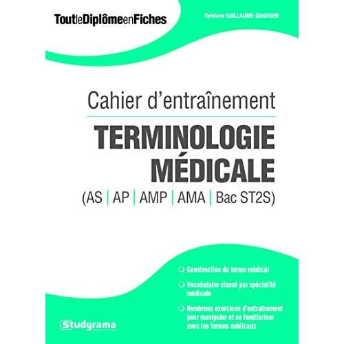 Cahier d'entraînement terminologie médicale (AS, AP, AMP, AMA, BAC ST2S)